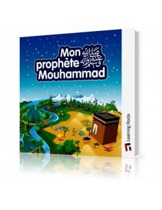 Mon Prophète Muhammed salallahu aleyhi wa salam